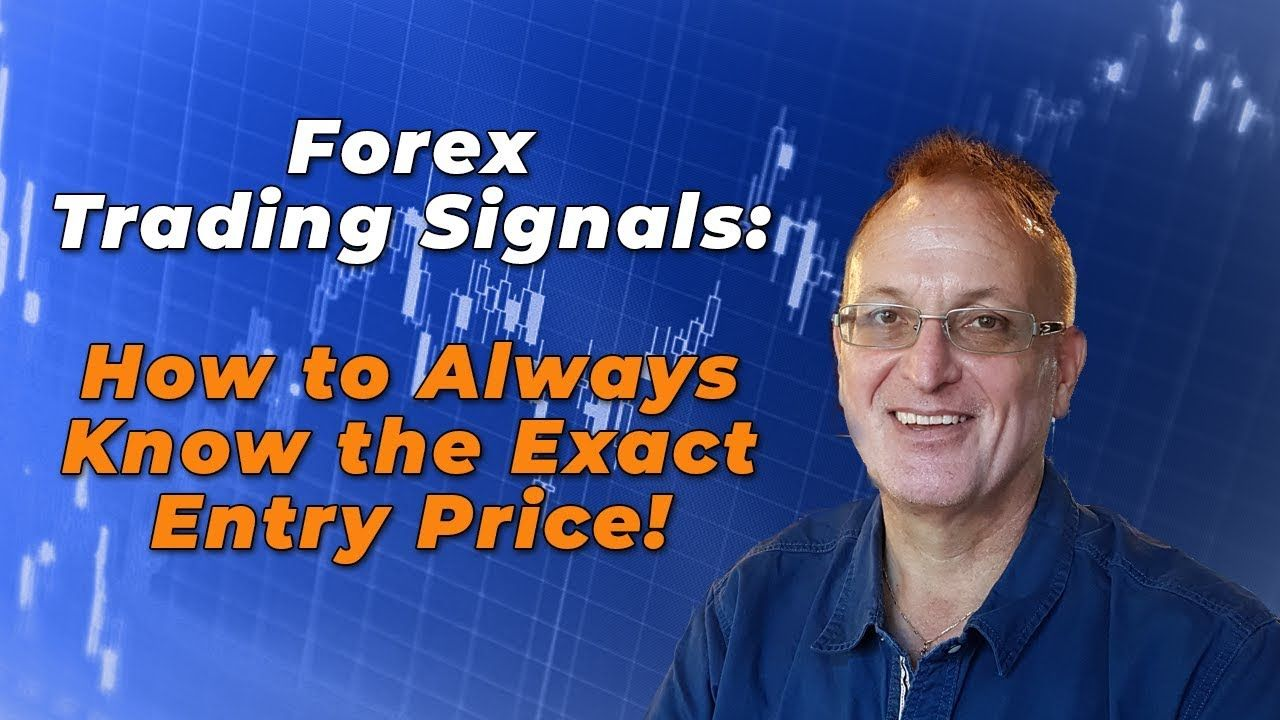 Forex Trading Signals How To Always Know The Exact Entry Price