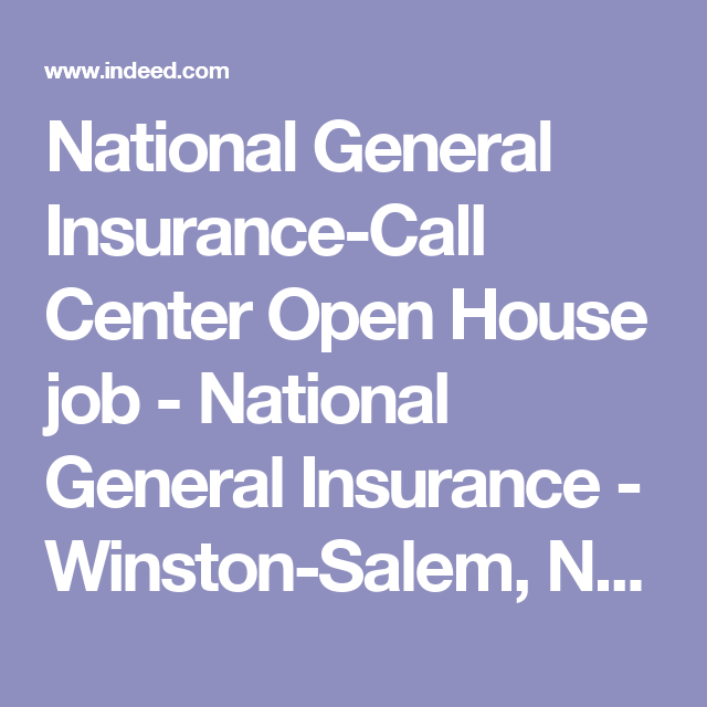 National General Insurance Call Center Open House Job National