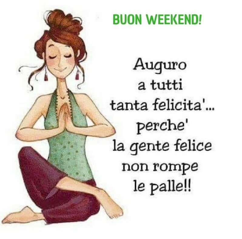 Immagini di buon weekend divertenti immagini e frasi for Foto buongiorno gratis