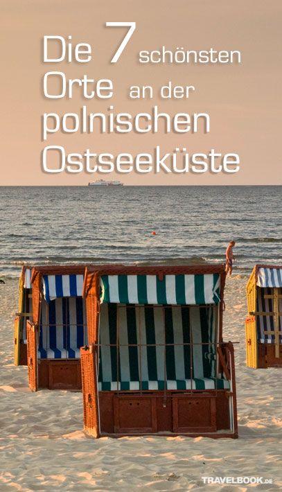 Die 7 Schonsten Orte An Der Ostseekuste In Polen Reisen Polen Urlaub Urlaub