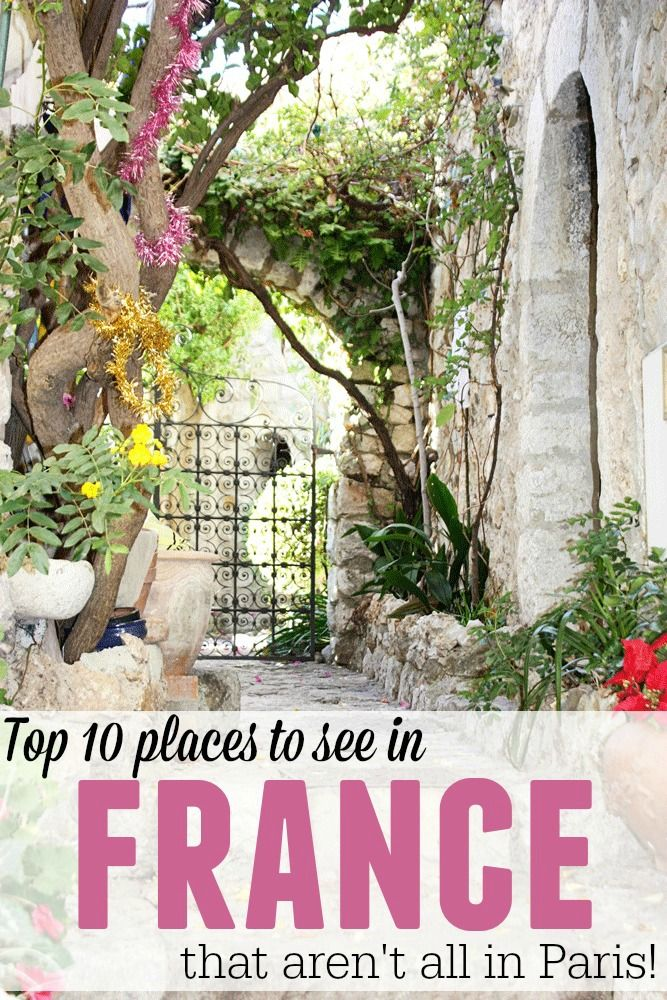 Paris Is Lovely And Everyone Should Visit But France Has So Much To Offer Here Are Ten Other Beautiful Places That Can Be Found In You Need
