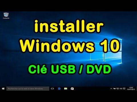Comment Installer Windows 10 Avec Une Cle Usb Ou Dvd D Installation Youtube Cle Usb Windows 10 Usb