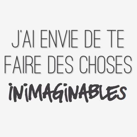 Jai Envie De Te Faire Des Choses Inimaginables Citations