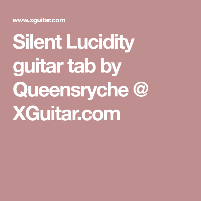 Silent Lucidity guitar tab by Queensryche @ XGuitar.com | muziek ...