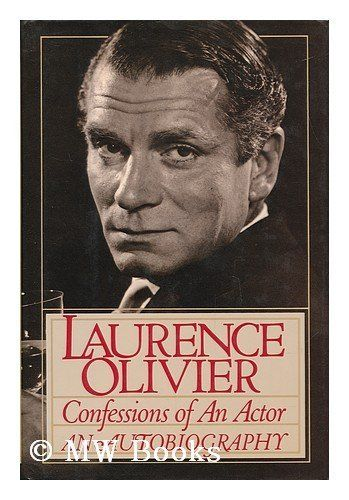 Confessions of an Actor: Laurence Olivier an Autobiography by Laurence Olivier, http://www.amazon.com/dp/0671417010/ref=cm_sw_r_pi_dp_CrRsqb0DPYANS