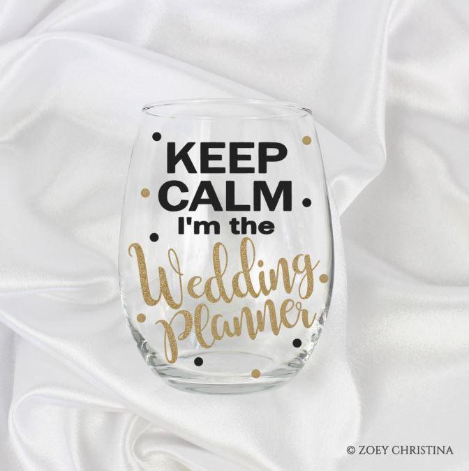 Keep Calm Im The Wedding Planner