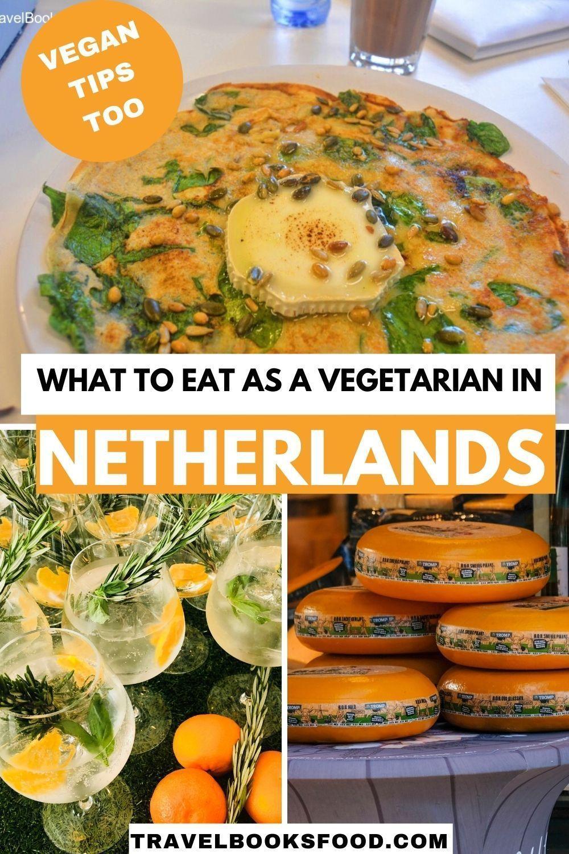 Vegetarian Food And Vegan Food In Netherlands In 2020 Travel Eating Vegetarian Travel Food Guide