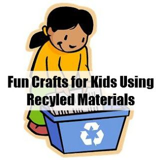 Fun Crafts For Kids Using Recycled Materials Recycle