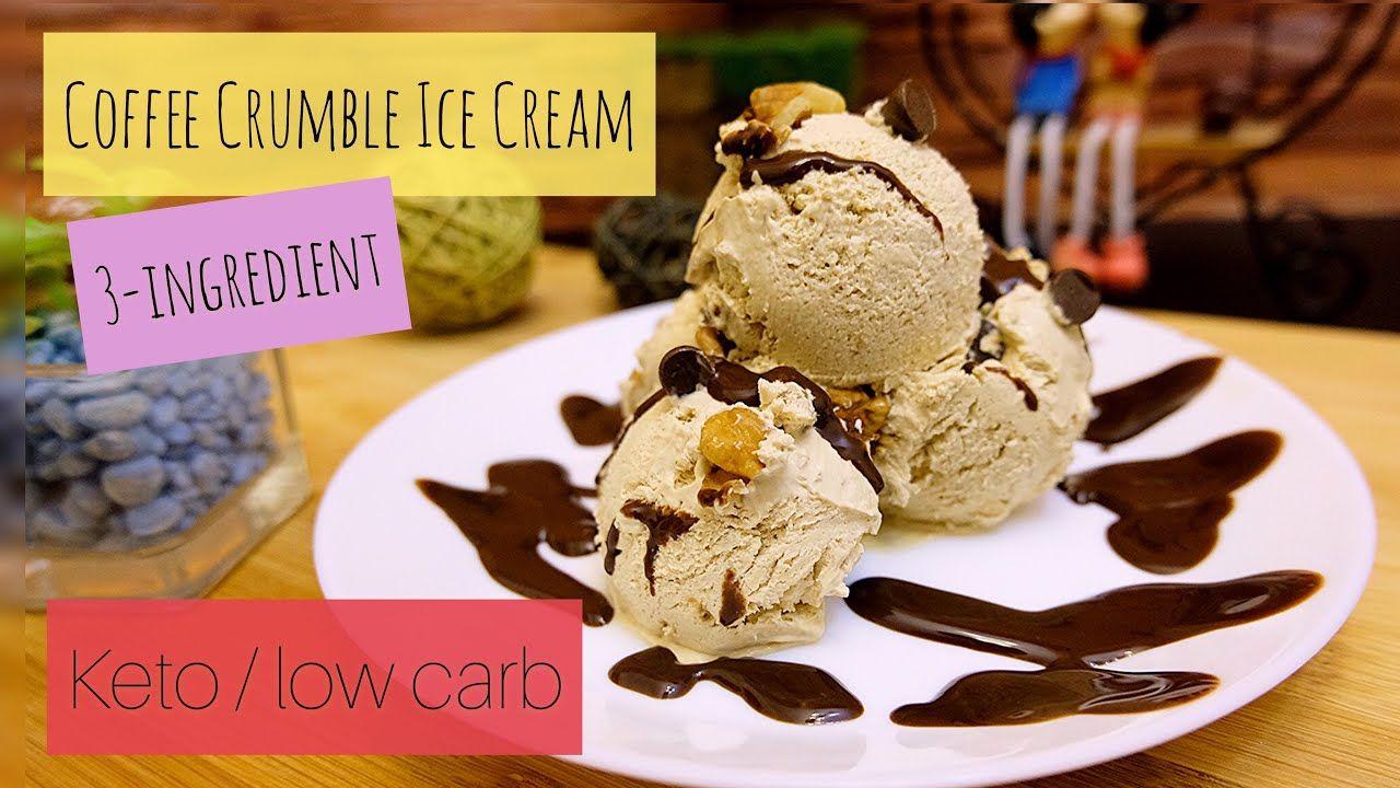 3 Ingredient Coffee Crumble Ice Cream Easy Keto Low Carb Youtube In 2020 Ice Cream Milk Recipes Homemade Condensed Milk