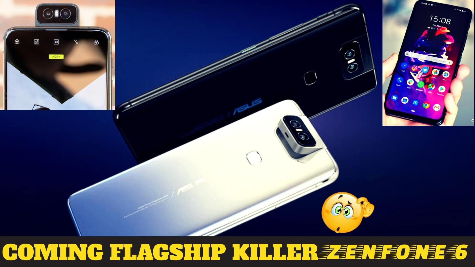 Asus Zenfone 6 Full Specification And Price With Launching Date In India Asus Zenfone Asus Phone
