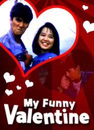 My Funny Valentine Pilipino Movie Movies Comedy My Funny Valentine