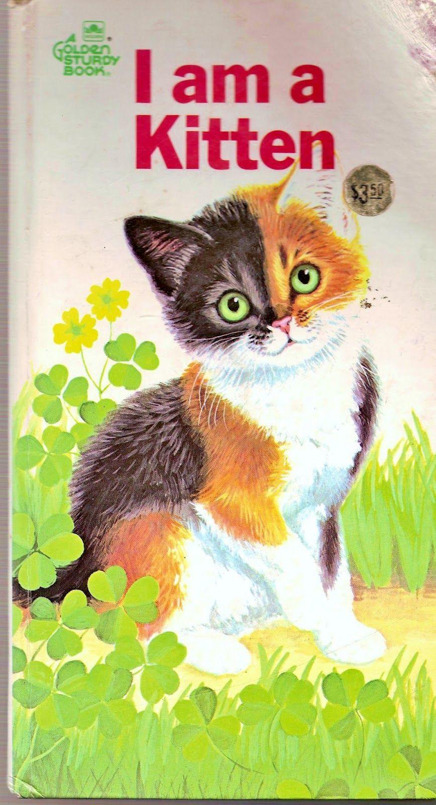 Obsessive Nostalgia Disorder Monday I Am A Kitten Little Golden Books Fancy Cats Kittens
