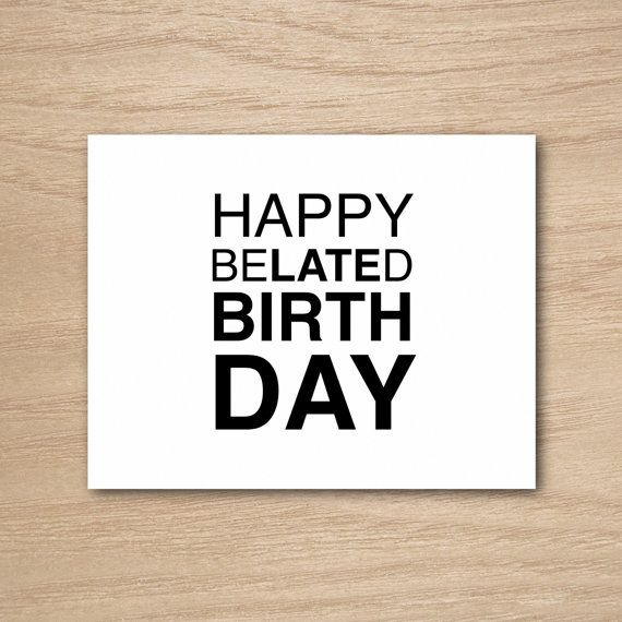 Funny Humor Happy Belated Birthday Greeting Card By Curly Bracket