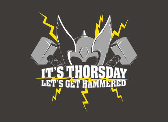 +thorsday | It's Thorsday, Let's Get Hammered T-Shirt | SnorgTees