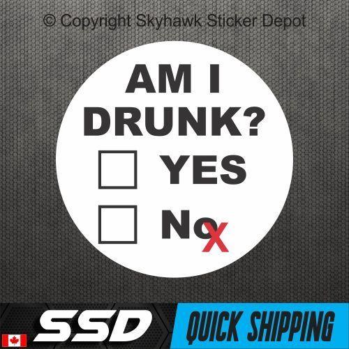 Am i drunk funny vinyl sticker decal hard hat helmet label alcohol beer joke car
