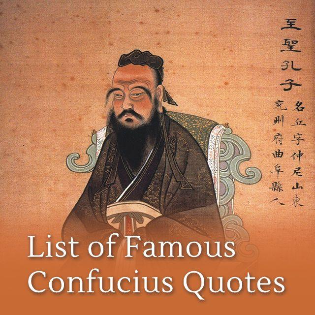 Famous Confucius Quotes List Of Famous Confucius Quotes  Confucius Quotes Famous Quotes .