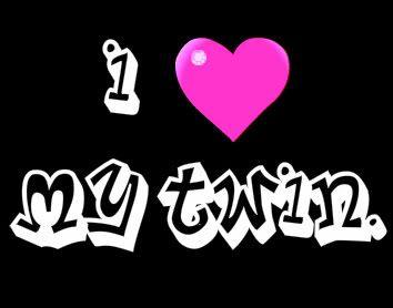 I Love My Twin Beautiful Words Pinterest Twins Twin