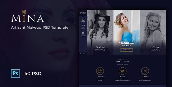 Mina - Beauty Salon Makeup PSD Template . Mina is modern and fresh design template for Artisan Makeup or Beauty Services. We made this template fit for your service. This template including pricing, service package, booking schedule, service detail, about us, contact us, blog page and also FAQ page. It's completed template and ready for