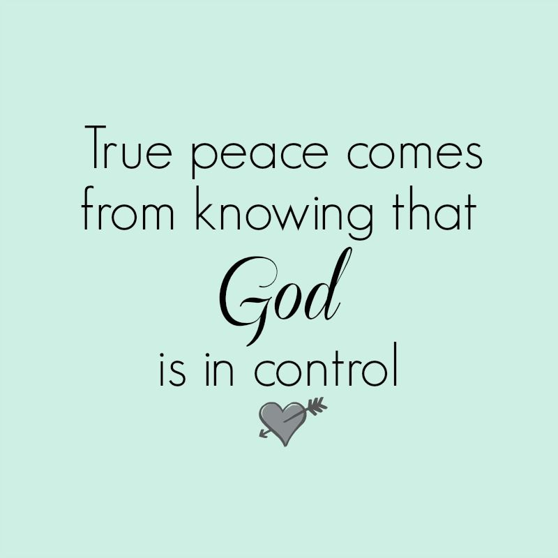 Great inspirational quotes from Footprints of Inspiration. True peace comes from knowing that God is in control.
