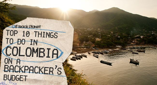 COLOMBIA THE ONLY RISK IS WANTING TO STAY Colombia Backpacker - 10 things to see and do in colombia