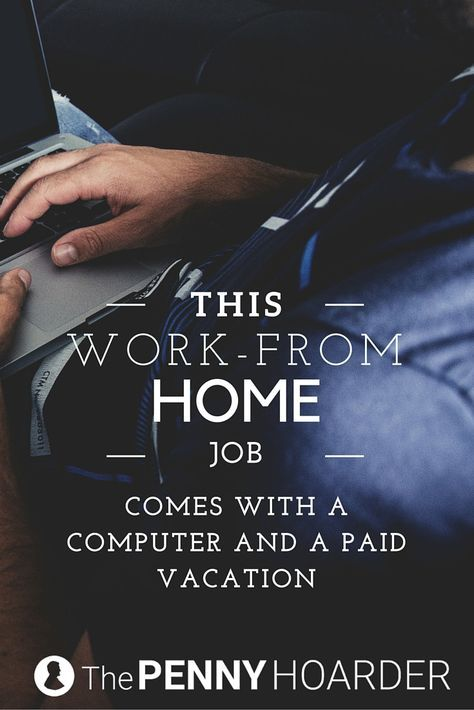 this work from home job comes with a computer and paid vacation. Black Bedroom Furniture Sets. Home Design Ideas
