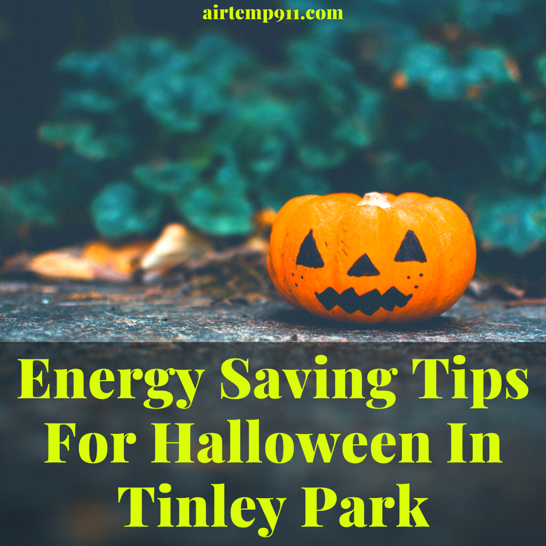 Energy Saving Tips For Halloween In Tinley Park Energy