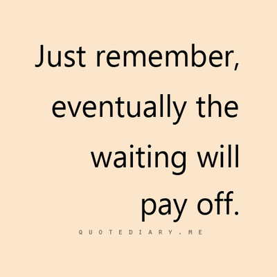 Waiting Quotes CLICK HERE for more life, love, friendship and inspiring quotes  Waiting Quotes