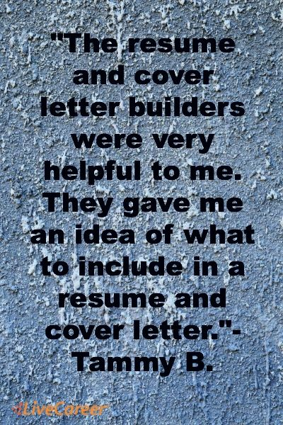 The resume and cover letter builders were very helpful to me They - resume me