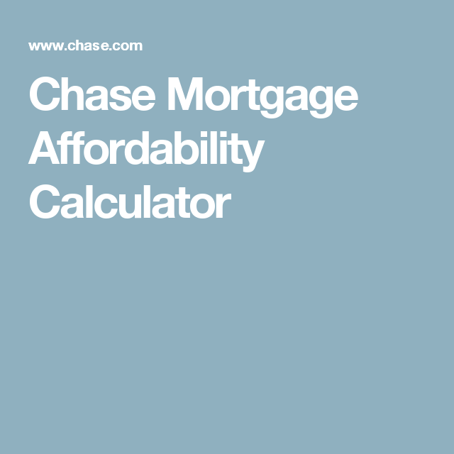 Chase Mortgage Affordability Calculator Financial