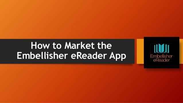 How to market the Embellisher eReader App by Jim Musgrave