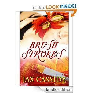 Brush Strokes, sensual romance set in the exclusive underground Parisian club.