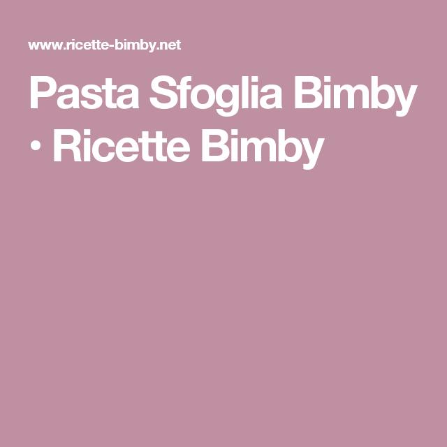 Pasta Sfoglia Bimby • Ricette Bimby