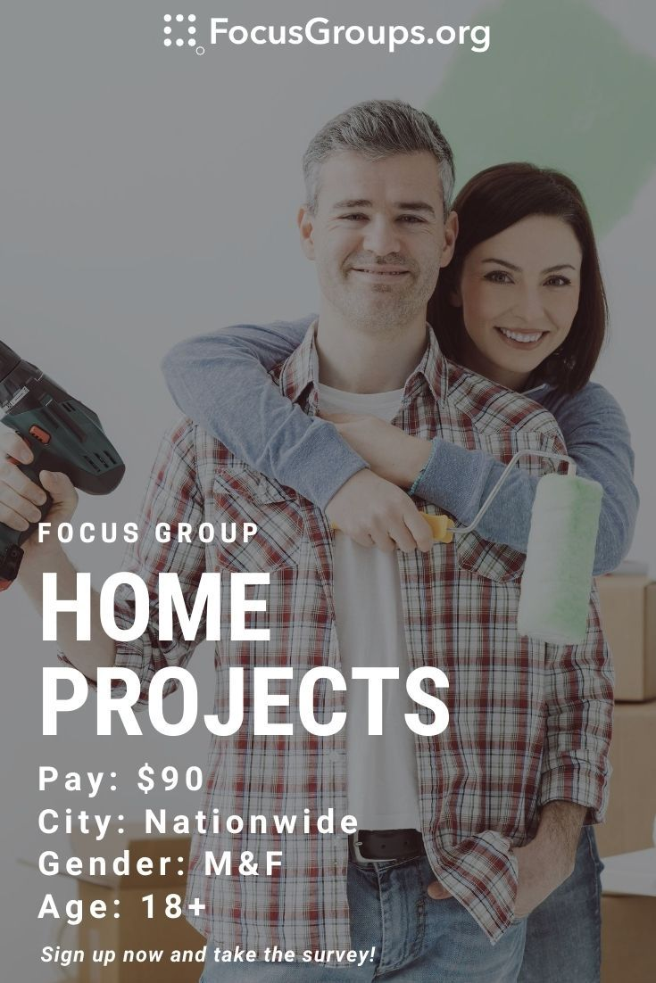 Focus group on home projects in 2020 focus group paid