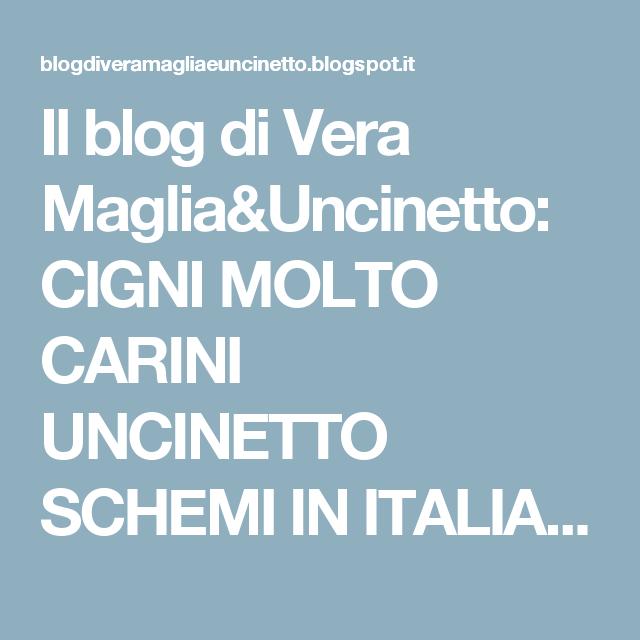 Il blog di Vera Maglia&Uncinetto: CIGNI MOLTO CARINI UNCINETTO SCHEMI IN ITALIANO