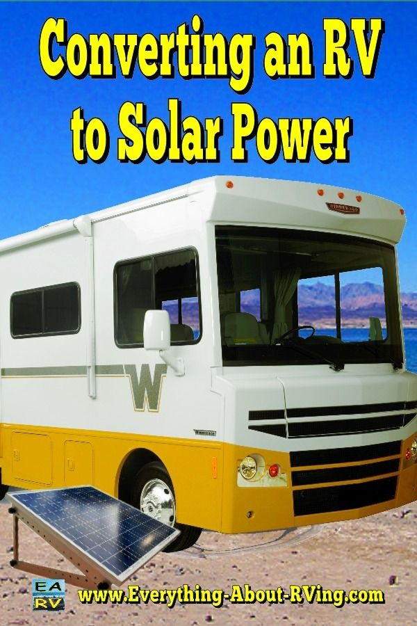 Converting An Rv To Solar Power There S Never Been A