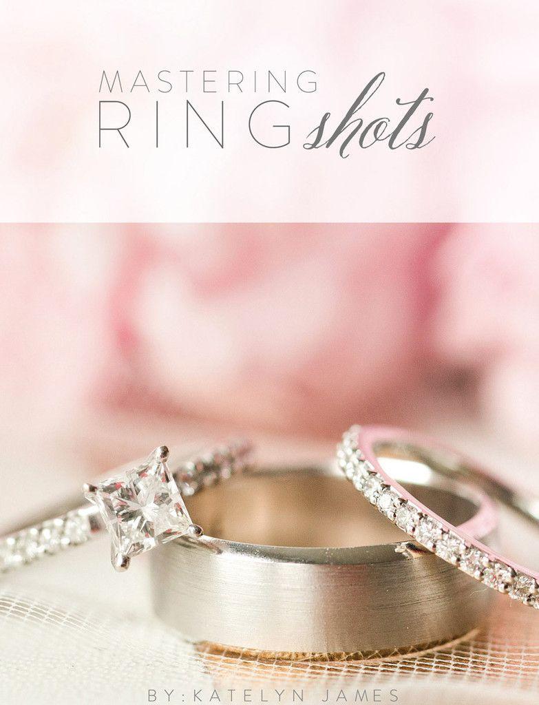 Mastering Ring Shots Mini-Guide by Katelyn James Photography   KJ ...