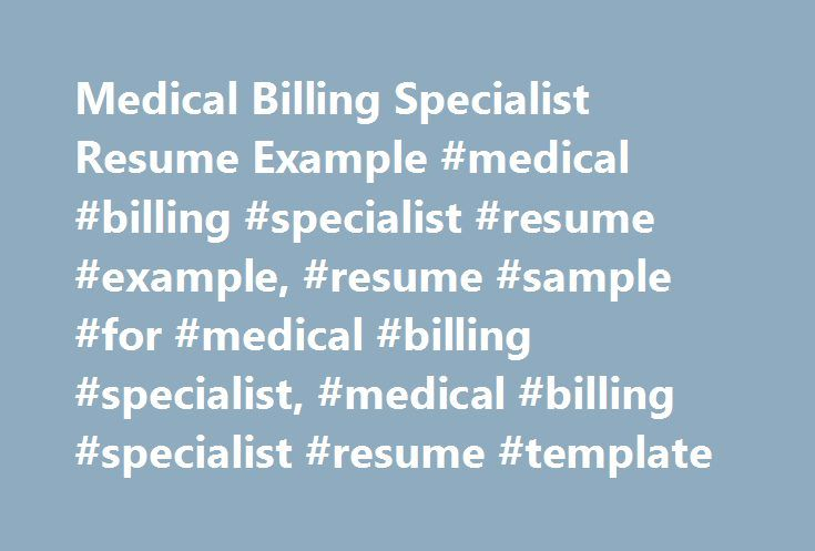 Medical Billing Specialist Resume Example #medical #billing - sample medical billing resume
