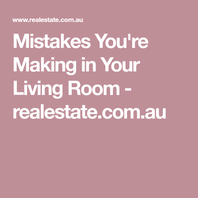 Rookie style mistakes you\'re making in your living room | Living ...