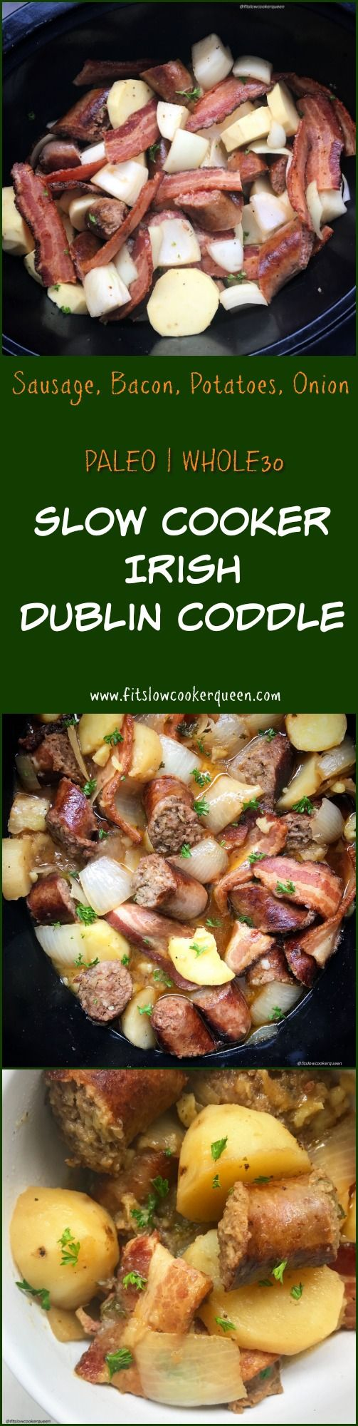 slow cooker crockpot whole30 paleo - Sausage, bacon, potatoes, and onion. This slow cooker spin on Irish Dublin coddle is definitely hearty yet also whole30 and paleo compliant. You can serve this St. Patrick's Day recipe for breakfast, lunch or dinner.