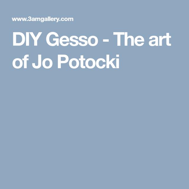 DIY Gesso - The art of Jo Potocki