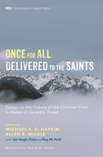 Once for All Delivered to the Saints (Essays on the History of the
