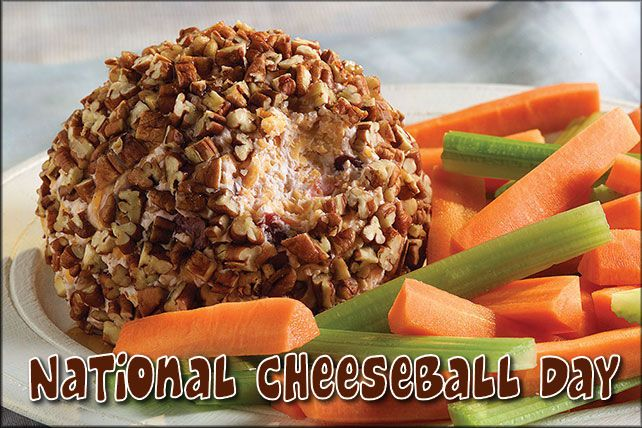 National Cheeseball Day (April 17)  Pictured with veggies so you can feel virtuous while eating the WHOLE thing. By yourself!
