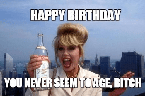 Happy Birthday Meme For Her Inappropriate Birthday Memes Funny