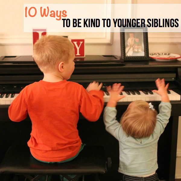 10 Ways to be kind to younger siblings