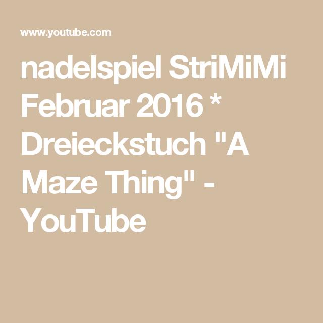 """nadelspiel StriMiMi Februar 2016 * Dreieckstuch """"A Maze Thing"""" - YouTube"""