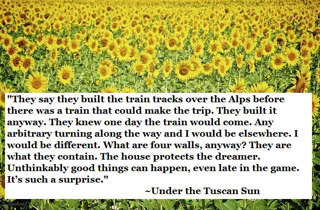 Under The Tuscan Sun Quote Inspire Pinterest Filme