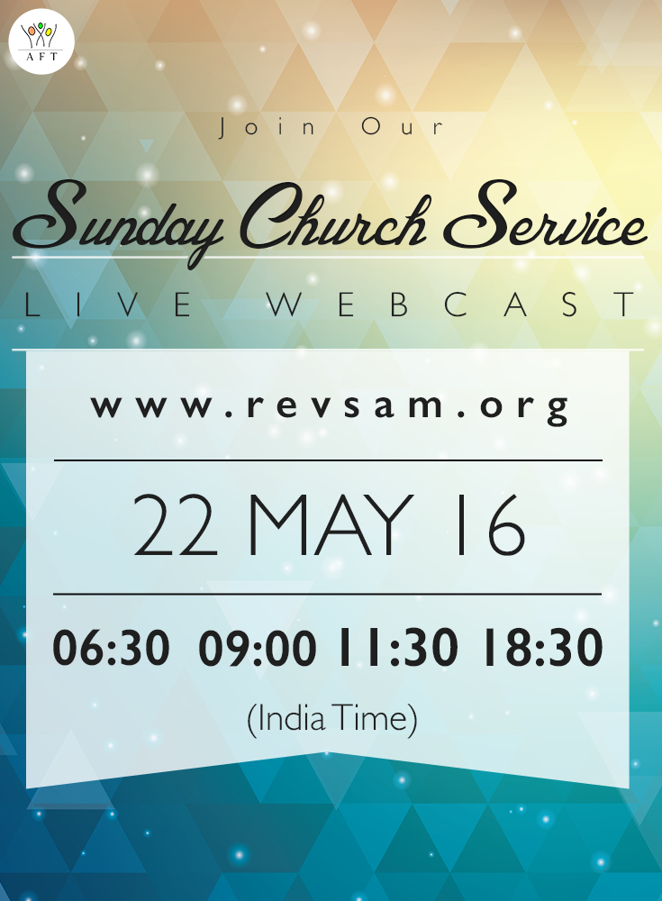 Reminding you to join our Sunday Church Services today. Live Webcast [Click on Image] Schedule (India Time): - Tamil Service: 6:30 & 09:00 - English Service: 11:30 - Bilingual Service: 18:30 (English with Tamil translation) ‪#‎revsam‬ ‪#‎webcast‬ ‪#‎church‬