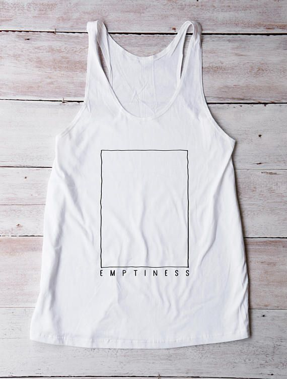Emptiness Shirt Funny Gifts Tumblr Graphic Las Sy Cute Cool Tshirt With