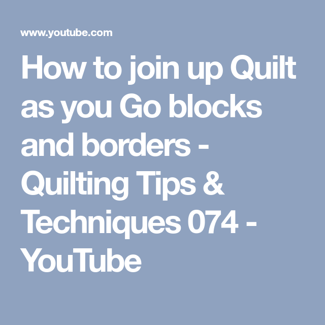How To Join Up Quilt As You Go Blocks And Borders
