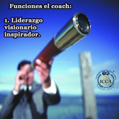 Funciones el coach:  1. Liderazgo visionario inspirador.  #FuncionesdelCoach